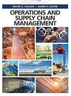 Solution Manual for Operations and Supply Chain Management, 1st Edition, David A. Collier, James Evans, ISBN-10: 1337404462, ISBN-13: 9781337404464