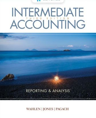 Test Bank for Intermediate Accounting: Reporting and Analysis, 3rd Edition, James M. Wahlen, ISBN-10: 1337788287, ISBN-13: 9781337788281