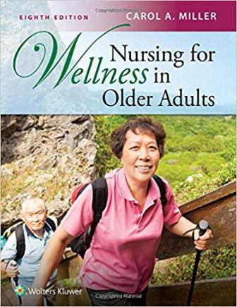 Test Bank for Nursing for Wellness in Older Adults, 8th Edition, Carol A. Miller, ISBN-10: 1496368282, ISBN-13: 9781496368287