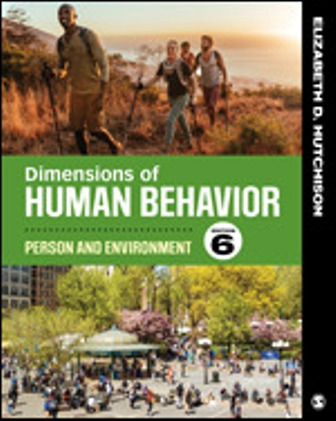Test Bank for Dimensions of Human Behavior Person and Environment, 6th Edition, Elizabeth D. Hutchison, ISBN: 9781544339290