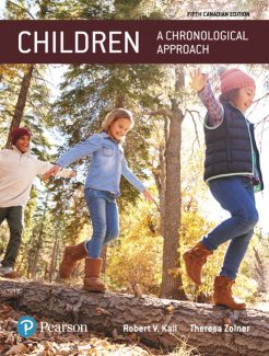 Solution Manual for Children: A Chronological Approach, 5th Canadian Edition, Robert V. Kail, Theresa Zolner, ISBN-10: 0134619358, ISBN-13: 9780134619354