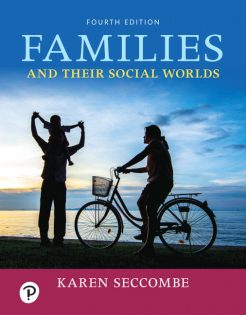 Solution Manual for Families and Their Social Worlds — Access Card, 4th Edition, Karen T. Seccombe, ISBN-13:9780135200766, ISBN-13:9780135213902, ISBN-13:9780135693131, ISBN-13:9780135694145, ISBN-13:9780135760000, ISBN-13:9780135200704, ISBN-13:9780135200759, ISBN-13:9780135620885, ISBN-13: 9780135200773