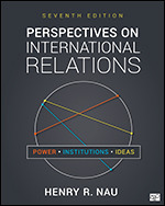Test Bank for Perspectives on International Relations Power, Institutions, and Ideas, 7th Edition, Henry R. Nau, ISBN: 9781071801550, ISBN: 9781544374390, ISBN: 9781071805930, ISBN: 9781071805923