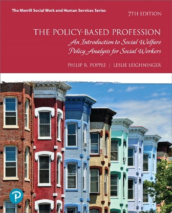 Test Bank for Policy-Based Profession, The An Introduction to Social Welfare Policy Analysis for Social Workers, 7th Edition, Philip R. Popple, Leslie Leighninger, ISBN 10: 013478426X, ISBN 13: 9780134784267, ISBN-10: 0134794249, ISBN-13: 9780134794242