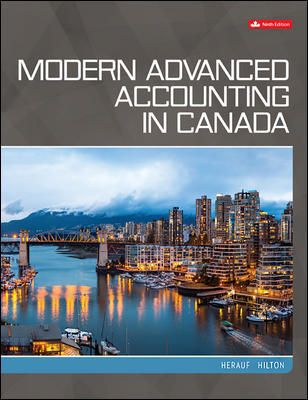Solution Manual for Modern Advanced Accounting in Canada, 9th Edition, Darrell Herauf, Murray Hilton, ISBN-10: 1259654699, ISBN-13: 9781259654695