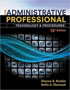 Test Bank for The Administrative Professional Technology & Procedures, Spiral bound Version, 15th Edition, Rankin/Shumack, ISBN10: 1305581164, ISBN13: 9781305581166
