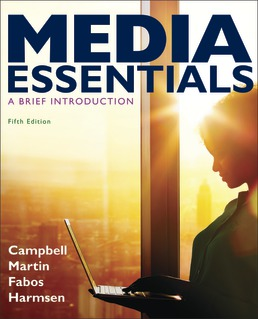 Test Bank for Media Essentials, 5th Edition, Richard Campbell; Christopher Martin; Bettina Fabos, Shawn Harmsen, ISBN: 9781319266073, ISBN: 9781319280291, ISBN: 9781319266066, ISBN: 9781319208172, ISBN: 9781319232849