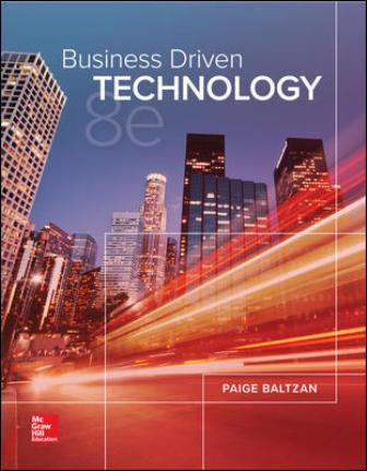 Test Bank for Business Driven Technology, 8th Edition, Paige Baltzan, Amy Phillips, ISBN10: 1259924920, ISBN13: 9781259924927