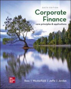 Test Bank for Corporate Finance: Core Principles and Applications, 6th Edition, Stephen Ross, Randolph Westerfield, Jeffrey Jaffe, Bradford Jordan, ISBN10: 1260013898, ISBN13: 9781260013894