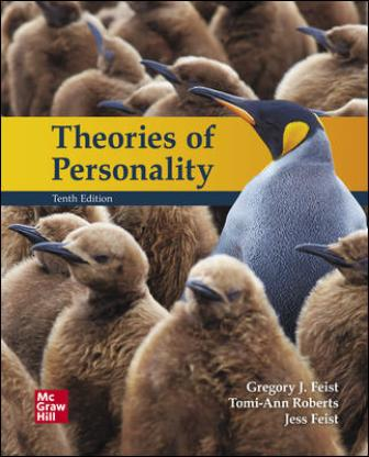 Test Bank for Theories of Personality, 10th Edition, Jess Feist, Gregory Feist, ISBN10: 1260175766, ISBN13: 9781260175769