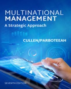 Test Bank for Multinational Management, 7th Edition, John B. Cullen, K. Praveen Parboteeah, ISBN-10: 1305576780, ISBN-13: 9781305576780