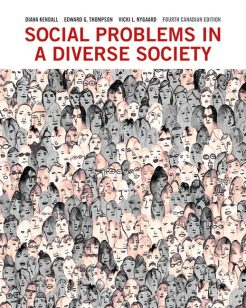 Test Bank for Social Problems in a Diverse Society, Fourth Canadian Edition, 4th Edition, Diana Kendall, Edward G. Thompson, Vicki L. Nygaard, ISBN-10: 0205885756, ISBN-13: 9780205885756