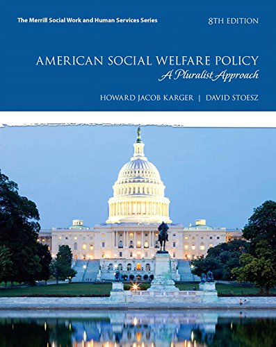 Test Bank For American Social Welfare Policy: A Pluralist Approach, with Enhanced Pearson eText — Package (8th Edition) (What's New in Social Work) 8th Edition