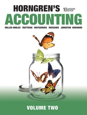 Solution Manual for Horngren's Accounting, Volume 2, 10th Canadian Edition, Tracie Miller-Nobles, Brenda Mattison, Ella Mae Matsumura, Carol A. Meissner, Jo-Ann L. Johnston, Peter R. Norwood, ISBN-10: 0134213114, ISBN-13: 9780134213118