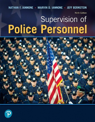 Test Bank for Supervision of Police Personnel, 9th Edition, Nathan F. Iannone, Marvin D. Iannone, Jeff Bernstein, ISBN-10, 0135186234, ISBN-13, 9780135186237