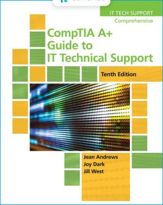 Test Bank for CompTIA A+ Guide to IT Technical Support, 10th Edition, Jean Andrews, Joy Dark, Jill West, ISBN-10: 0357108299, ISBN-13: 9780357108291