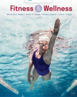 Test Bank for Fitness and Wellness, 14th Edition, Werner W.K. Hoeger, Sharon A. Hoeger, Cherie I. Hoeger, Amber L. Fawson, ISBN-10: 0357367839 ISBN-13: 9780357367834, ISBN-10: 0357367944 ISBN-13: 9780357367940, ISBN-10: 0357367812 ISBN-13: 9780357367810