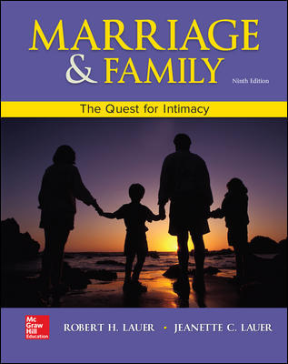 Test Bank for Marriage and Family: The Quest for Intimacy, 9th Edition, Robert Lauer, Jeanette Lauer, ISBN10: 007802711X, ISBN13: 9780078027116