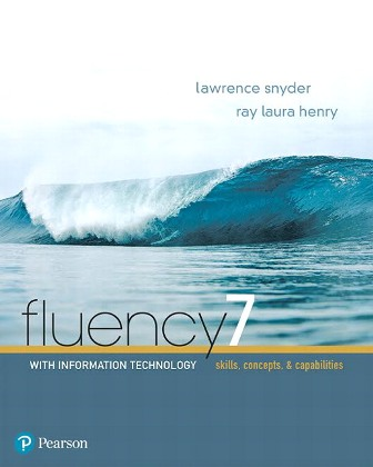 Solution Manual for Fluency With Information Technology, 7th Edition, Lawrence Snyder, Ray Henry, ISBN-10: 0134448723, ISBN-13: 9780134448725