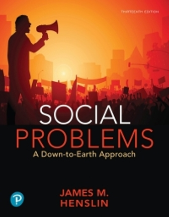 Test Bank for Social Problems: A Down-to-Earth Approach, 13th Edition, James M Henslin, ISBN-10: 0135215390, ISBN-13: 9780135215395