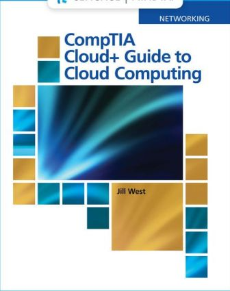 Solution Manual for West's CompTIA Cloud+ Guide to Cloud Computing, 1st Edition, Jill West, ISBN-10: 0357114256, ISBN-13: 9780357114254