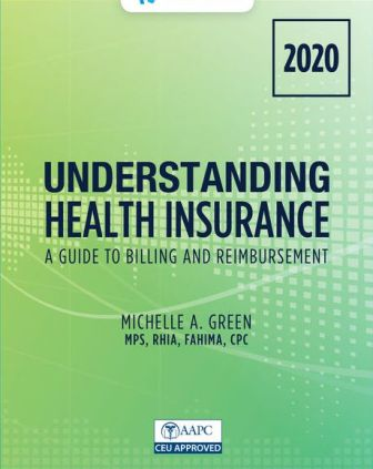 Test Bank for Understanding Health Insurance: A Guide to Billing and Reimbursement – 2020, 15th Edition, Michelle Green, ISBN-10: 0357378644, ISBN-13: 9780357378649