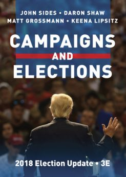 Test Bank for Campaigns and Elections, 3rd Edition, 2018 Election Update, John Sides, Daron Shaw, Matt Grossmann, Keena Lipsitz, ISBN: 9780393680225, ISBN: 9780393664676