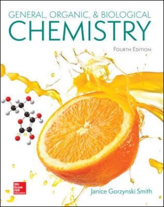 Test Bank for General Organic and Biological Chemistry, 4th Edition, Janice Smith, ISBN10: 1259883981, ISBN13: 9781259883989