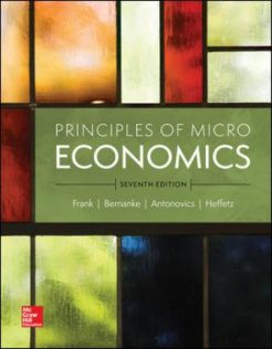 Solution Manual for Principles of Microeconomics, 7th Edition, Robert Frank, Ben Bernanke, Kate Antonovics, Ori Heffetz, ISBN10: 1260111083, ISBN13: 9781260111088