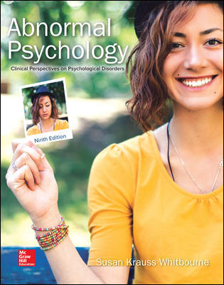 Test Bank for Abnormal Psychology: Clinical Perspectives on Psychological Disorders, 9th Edition, Susan Krauss Whitbourne, ISBN10: 1260500195, ISBN13: 9781260500196