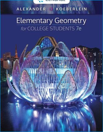 Solution Manual for Elementary Geometry for College Students, 7th Edition, Daniel C. Alexander, Geralyn M. Koeberlein, ISBN-10: 1337614084, ISBN-13: 9781337614085
