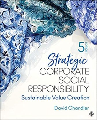 Test Bank for Strategic Corporate Social Responsibility Sustainable Value Creation, 5th Edition, David Chandler, ISBN-10: 1544351577, ISBN-13: 9781544351575