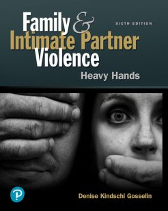Solution Manual for Family and Intimate Partner Violence: Heavy Hands, 6th Edition, Denise Kindschi Gosselin, ISBN-10: 0134868218, ISBN-13: 9780134868219